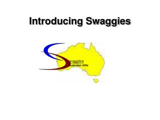 Introducing Swaggies