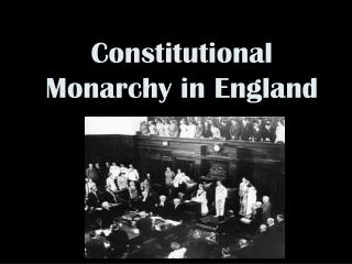 Constitutional Monarchy in England