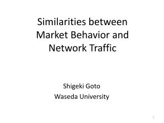 Similarities between  Market Behavior and  Network Traffic