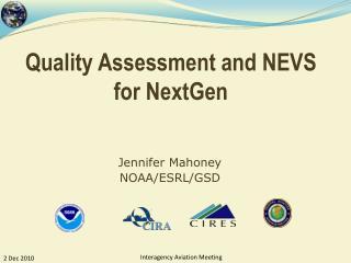 Quality Assessment and NEVS for NextGen