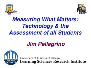 Measuring What Matters: Technology & the Assessment of all Students