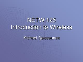NETW 125 Introduction to Wireless