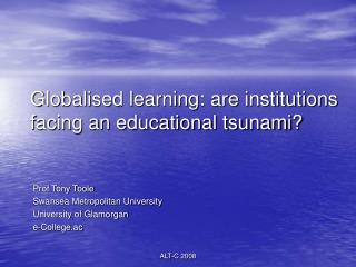 Globalised learning: are institutions facing an educational tsunami?