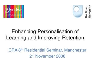 Enhancing Personalisation of Learning and Improving Retention