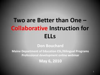 Two are Better than One –  Collaborative  Instruction for ELLs