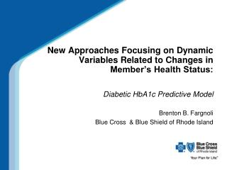 New Approaches Focusing on Dynamic Variables Related to Changes in Member's Health Status: