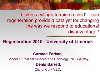 Regeneration 2010 - University of Limerick Cormac Forkan ,