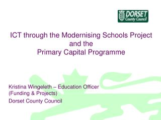 ICT through the Modernising Schools Project and the  Primary Capital Programme