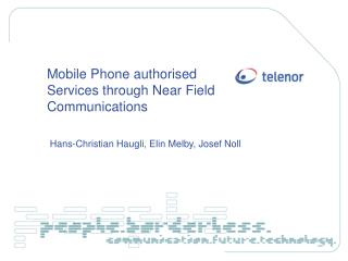 Mobile Phone authorised Services through Near Field Communications