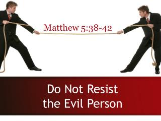 Do Not Resist the Evil Person