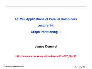 CS 267 Applications of Parallel Computers Lecture 14:  Graph Partitioning - I