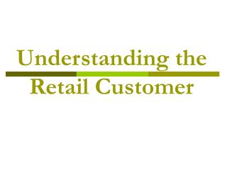 Understanding the Retail Customer