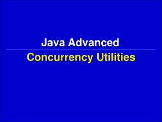 Concurrency Utilities
