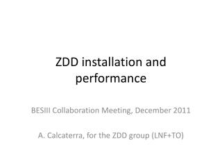 ZDD installation and performance