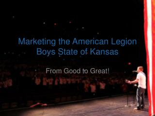 Marketing the American Legion Boys State of Kansas