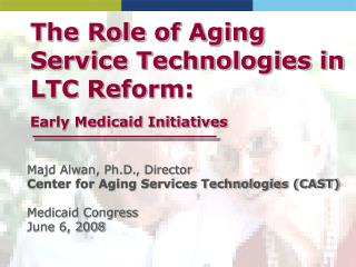 The Role of Aging Service Technologies in LTC Reform: Early Medicaid Initiatives