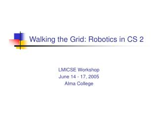 Walking the Grid: Robotics in CS 2