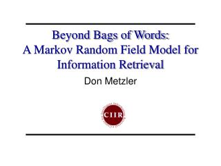 Beyond Bags of Words: A Markov Random Field Model for Information Retrieval