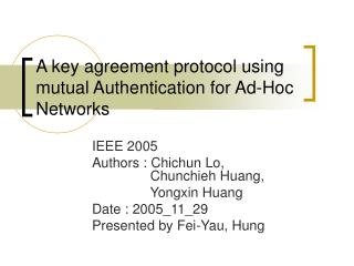 A key agreement protocol using mutual Authentication for Ad-Hoc Networks