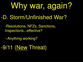 Why war, again? -D. Storm/Unfinished War?