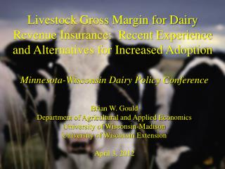 Minnesota-Wisconsin Dairy Policy Conference Brian  W. Gould