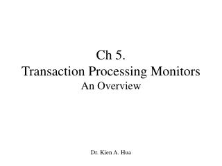 Ch 5.  Transaction Processing Monitors An Overview