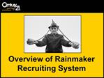 Overview of Rainmaker Recruiting System