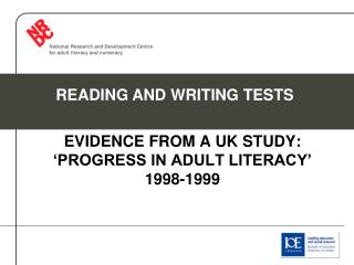 EVIDENCE FROM A UK STUDY: 'PROGRESS IN ADULT LITERACY' 1998-1999