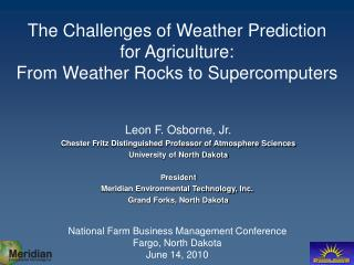 The Challenges of Weather Prediction  for Agriculture: From Weather Rocks to Supercomputers