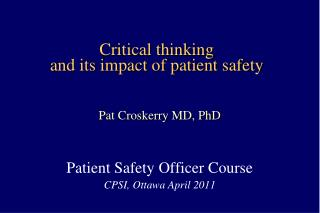 Critical thinking  and its impact of patient safety