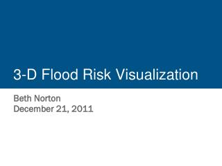 3-D Flood Risk Visualization