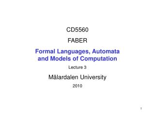 CD5560 FABER Formal Languages, Automata  and Models of Computation Lecture 3 Mälardalen University