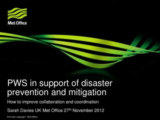 PWS in support of disaster prevention and mitigation