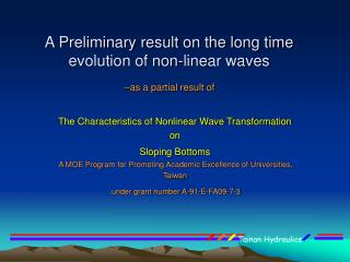 A Preliminary result on the long time evolution of non-linear waves --as a partial result of
