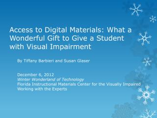 Access to Digital Materials: What a Wonderful Gift to Give a Student with Visual Impairment