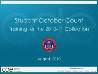 –  Student October Count – Training for the 2010-11 Collection