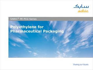 Polyethylene for  Pharmaceutical Packaging