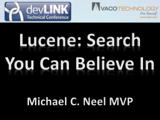 Lucene : Search You Can Believe In