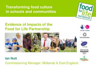 Evidence of impacts of the  Food for Life Partnership