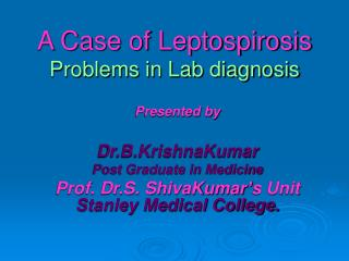 A Case of Leptospirosis Problems in Lab diagnosis