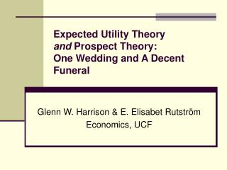 Expected Utility Theory and  Prospect Theory: One Wedding and A Decent Funeral