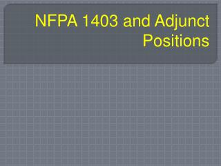NFPA 1403 and Adjunct Positions