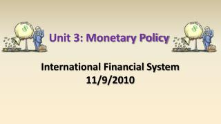 Unit 3: Monetary Policy