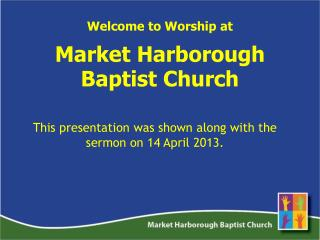 Welcome to Worship at Market Harborough Baptist Church