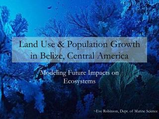 Land Use & Population Growth  in Belize, Central America