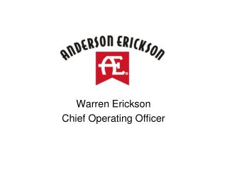 Warren Erickson Chief Operating Officer
