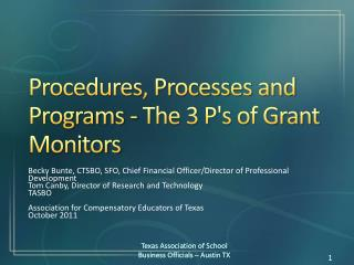 Procedures, Processes and Programs - The 3 P's of Grant Monitors