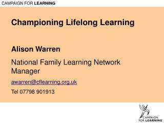 Championing Lifelong Learning Alison Warren National Family Learning Network Manager
