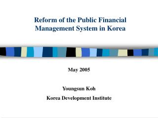 Reform of the Public Financial Management System in Korea