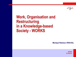 Work , O rganisation  and Restructuring in a K nowledge-based S ociety  -  WOR KS